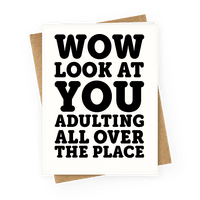 Wow Look At You Adulting All Over The Place Greetingcard