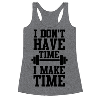 I Don't Have Time, I Make Time