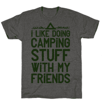 I Like Doing Camping Stuff With My Friends