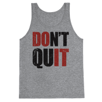Don't Quit (Do It) Tank