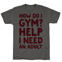 How Do I Gym? Help, I Need An Adult