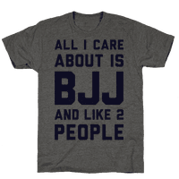 All I Care About Is BJJ And Like 2 People