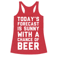 Today's Forecast Is Sunny With A Chance Of Beer