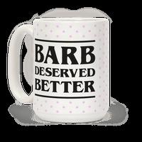 Barb Deserved Better Mug