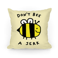 Don't Bee A Jerk