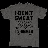 I Don't Sweat I Shimmer
