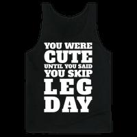 You Were Cute Until You Said You Skip Leg Day