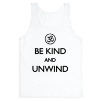 Be Kind And Unwind