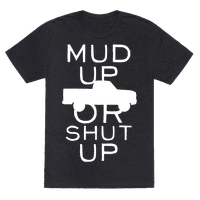 Mud Up Or Shut Up (White Ink)