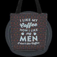 I Like My Coffee How I Like My Men (I Don't Like Coffee)