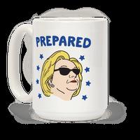 Prepared Hillary Clinton Mug