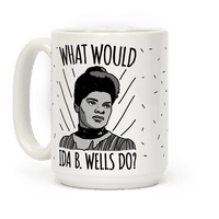 What Would Ida B. Wells Do Mug