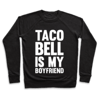 Taco Bell Is My Boyfriend