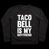 Taco Bell Is My Boyfriend