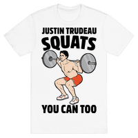 Justin Trudeau Squats You Can Too Tee