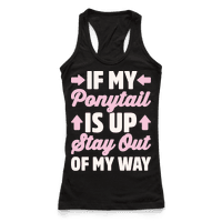 If My Ponytail Is Up Stay Out of My Way White Print