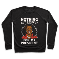 Nothing But Respect For My President Oprah White Print