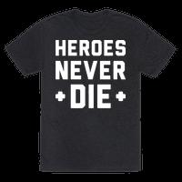 Heroes Never Die (White)