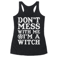 Don't Mess With Me I'm A Witch