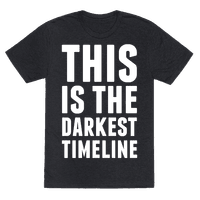 This Is The Darkest Timeline