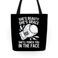 She's Beauty She's Grace She'll Punch You In The Face Tote