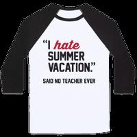 I Hate Summer Vacation - Said No Teacher Ever