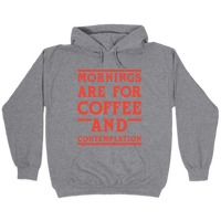 Mornings are for Coffee and Contemplation Crewneck Sweatshirt