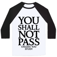 You Shall Not Pass (Unless You Study) Baseball