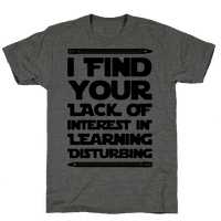 I Find Your Lack of Interest In Learning Disturbing Parody
