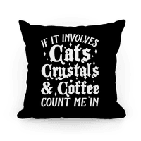 If It Involves Cats, Crystals & Coffee Count Me In