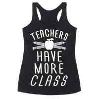 Teachers Have The Most Class Racerback
