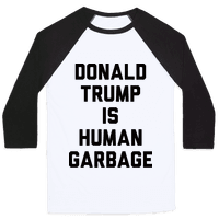 Donald Trump Is Human Garbage Baseball