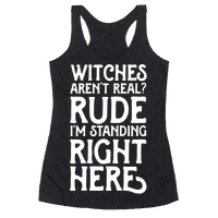 Witches Aren't Real? Rude I'm Standing Right Here