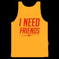 I Need Friends Parody