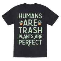 Humans Are Trash Plants Are Perfect White Print