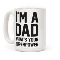 Im A Dad Whats Your Superpower