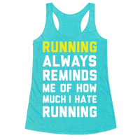Running Always Reminds Me Of How Much I Hate Running Yellow