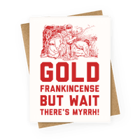 Gold Frankincense But Wait There's Myrrh