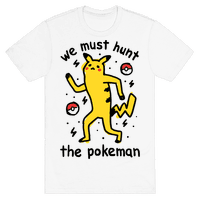 We Must Hunt The Pokeman