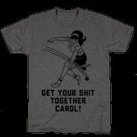 Get Your Shit Together Carol
