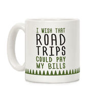 I Wish That Road Trips Could Pay My Bills