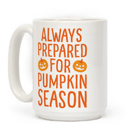 Always Prepared For Pumpkin Season