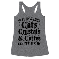If It Involves Cats, Crystals And Coffee Count Me In
