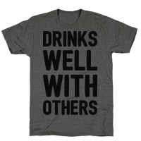 Drinks Well With Others Tee