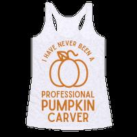 I Have Never Been a Professional Pumpkin Carver Orange Racerback