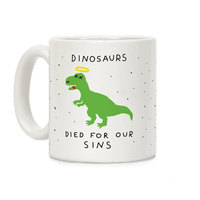 Dinosaurs Died For Our Sins