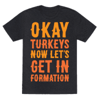Okay Turkeys Now Lets Get In Formation Parody (White)