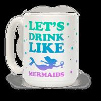 Let's Drink Like Mermaids