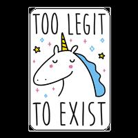 Too Legit To Exist Unicorn