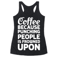 Coffee: Because Punching People Is Frowned Upon
